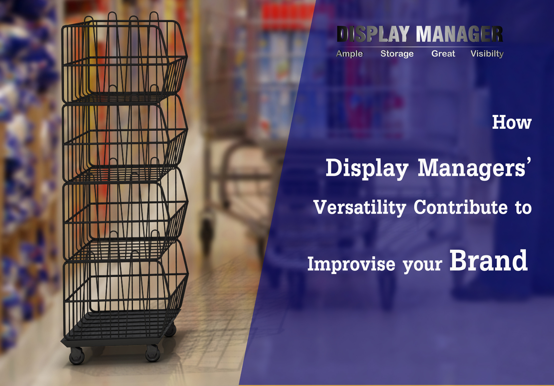 How Display Managers' Versatility Contribute to Improvise your Brand