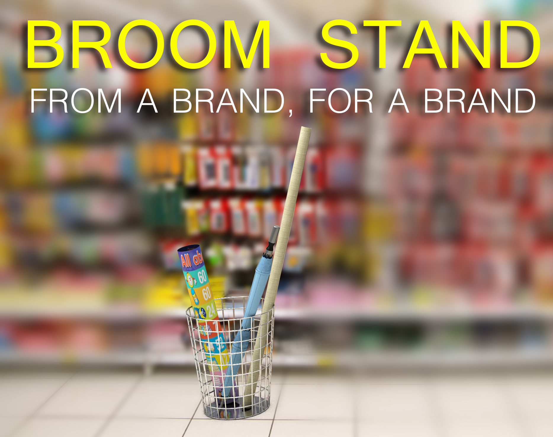 BROOM STAND- FROM A BRAND, FOR A BRAND