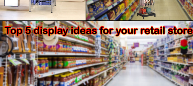 Top 5 display ideas for your retail store