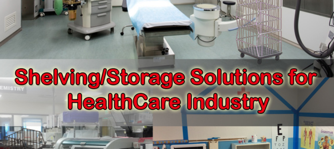 Shelving/Storage Solutions for HealthCare Industry