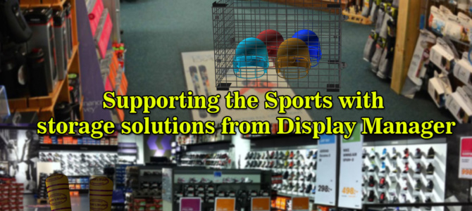 Supporting the Sports with storage solutions from Display Manager.