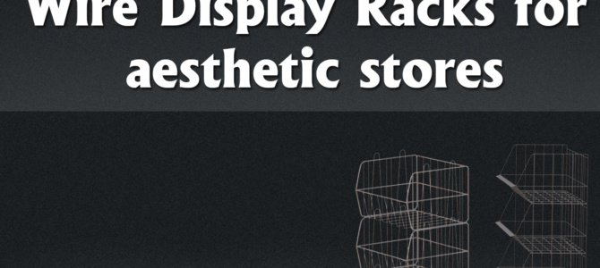 Wire Display Racks for aesthetic stores